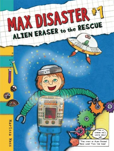 Max Disaster #1: Alien Eraser to the Rescue (0763635774) by Moss, Marissa