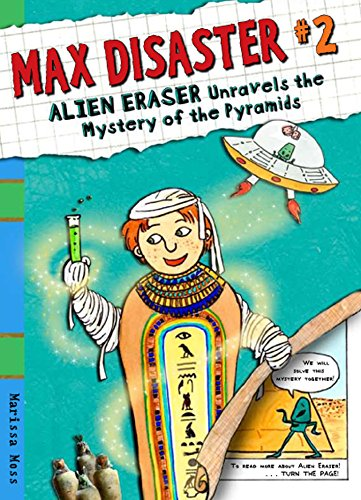 Max Disaster #2: Alien Eraser Unravels the Mystery of the Pyramids: Moss, Marissa