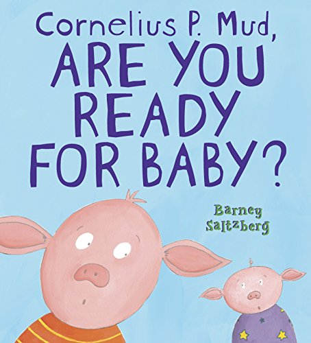 9780763635961: Cornelius P. Mud, Are You Ready for Baby?