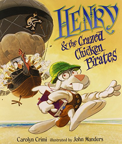 9780763636012: Henry & the Crazed Chicken Pirates