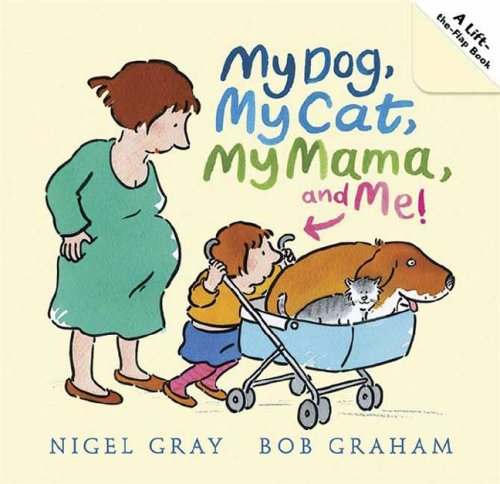 My Dog, My Cat, My Mama, and Me! (0763636398) by NIGEL GRAY