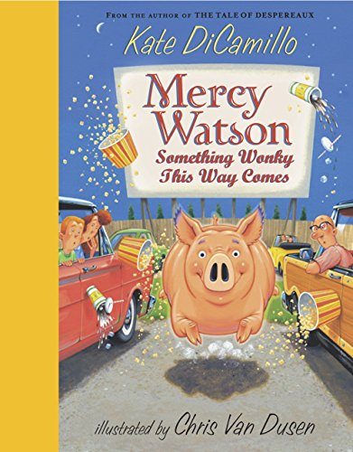 9780763636449: Mercy Watson: Something Wonky This Way Comes