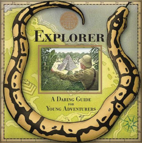 9780763636487: A Genuine and Moste Authentic Guide: Explorer: A Daring Guide for Young Adventurers
