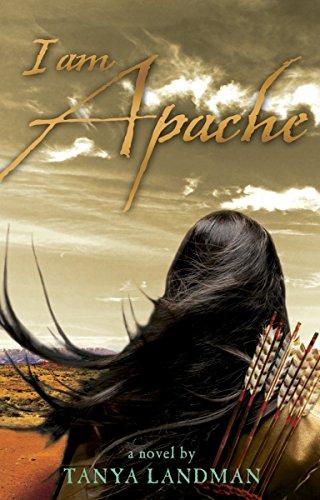I Am Apache: Tanya Landman