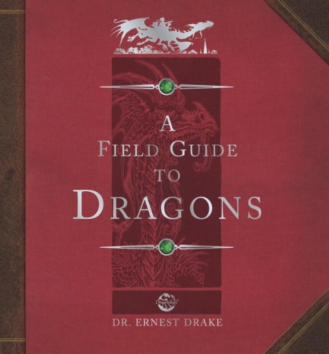 Dragonology : Field Guide to Dragons: Drake, Ernest