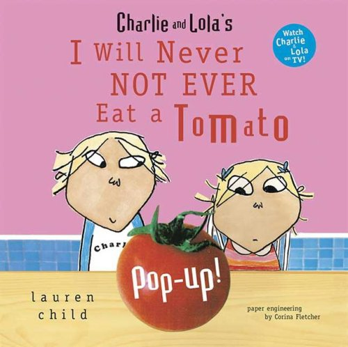 9780763637088: I Will Never Not Ever Eat a Tomato Pop-Up (Charlie & Lola)