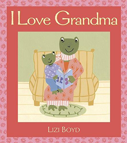 I Love Grandma: Super Sturdy Picture Books: Boyd, Lizi