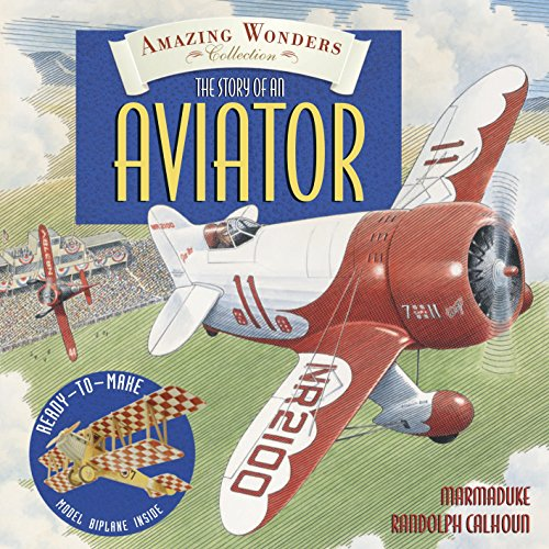 9780763639068: Amazing Wonders Collection: The Story of an Aviator