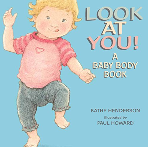 9780763639198: Look at You!: A Baby Body Book