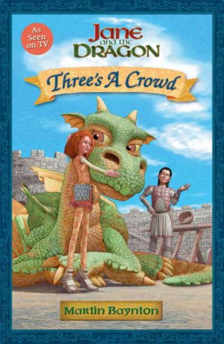 Three's a Crowd: Jane and the Dragon (076363929X) by Martin Baynton
