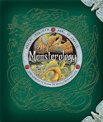 Monsterology: The Complete Book of Monstrous Beasts: Drake, Dr. Ernest, Edited by Dugald A. Steer