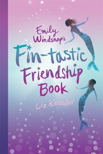 Emily Windsnap's Fin-tastic Friendship Book: Kessler, Liz