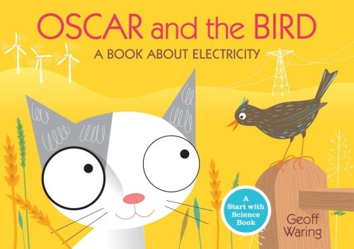 9780763640323: Oscar and the Bird: A Book about Electricity (Start With Science)
