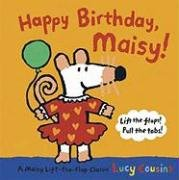Happy Birthday, Maisy: A Maisy Lift-the-Flap Classic: Cousins, Lucy