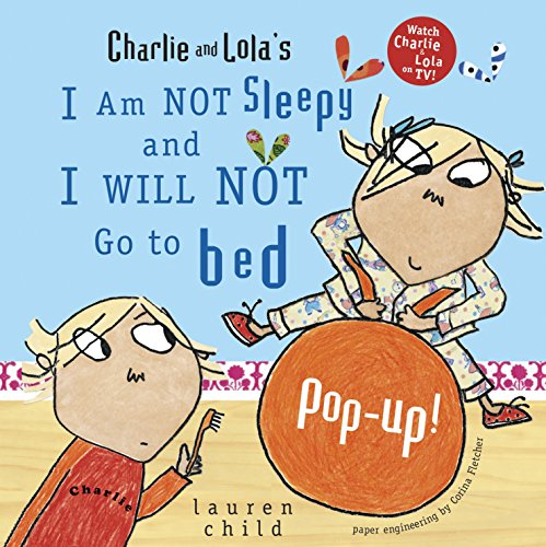 9780763640989: Charlie and Lola's I Am Not Sleepy and I Will Not Go to Bed Pop-Up