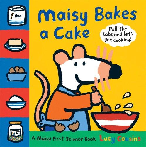 9780763641009: Maisy Bakes a Cake: A Maisy First Science Book