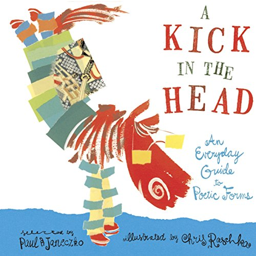 9780763641320: A Kick in the Head: An Everyday Guide to Poetic Forms