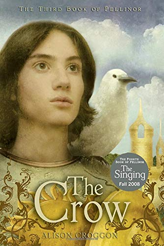 The Crow: The Third Book of Pellinor (Pellinor Series): Croggon, Alison