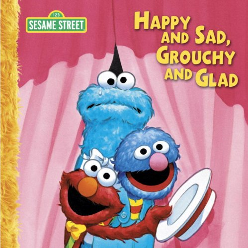 Happy and Sad, Grouchy and Glad Big Book: A Sesame Street Big Book (Sesame Street Books) (9780763642570) by Sesame Street