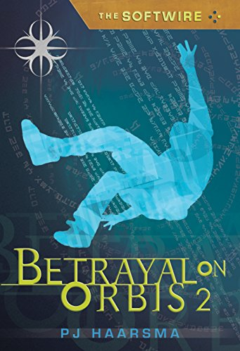 9780763642693: The Softwire: Betrayal on Orbis 2