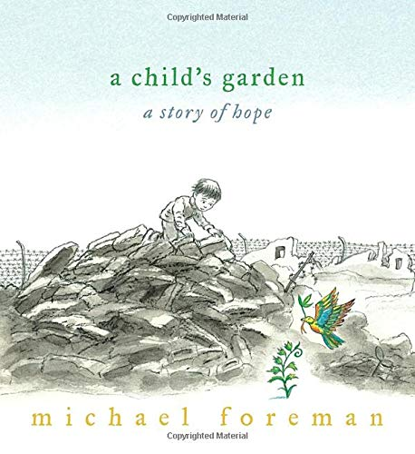 9780763642716: A Child's Garden: A Story of Hope