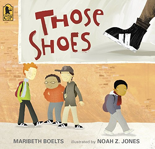 Those Shoes 9780763642846  In this witty, wise picture book, Boelts presents a kid's-eye view of a consumer fad that rages through school at gale force.  — Bulletin of the Center for Children's Books (starred review) All Jeremy wants is a pair of those shoes, the ones everyone at school seems to be wearing. Though Jeremy's grandma says they don't have room for  want,  just  need,  when his old shoes fall apart at school, he is more determined than ever to have those shoes, even a thrift-shop pair that are much too small. But sore feet aren't much fun, and Jeremy soon sees that the things he has — warm boots, a loving grandma, and the chance to help a friend — are worth more than the things he wants.