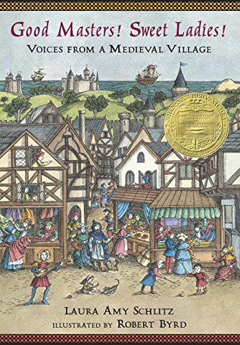 9780763643324: Good Masters! Sweet Ladies!: Voices From a Medieval Village