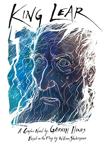 King Lear.: William Shakespeare) HINDS, Gareth (adapted and illustrated by).