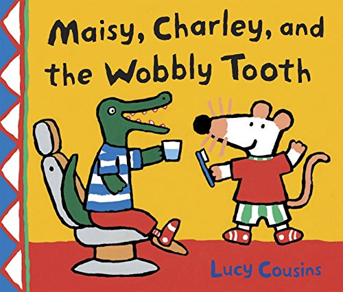 9780763643690: Maisy, Charley, and the Wobbly Tooth: A Maisy First Experience Book