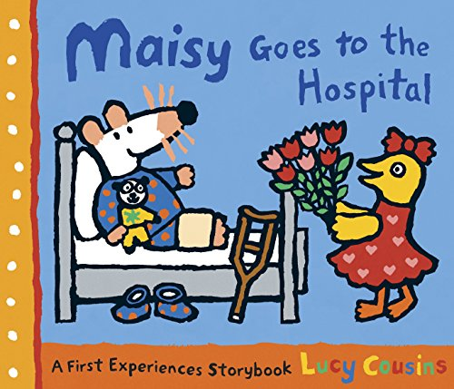 9780763643720: Maisy Goes to the Hospital: A Maisy First Experience Book