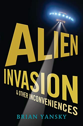 9780763643843: Alien Invasion and Other Inconveniences