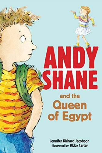 Andy Shane and the Queen of Egypt: Jennifer Richard Jacobson