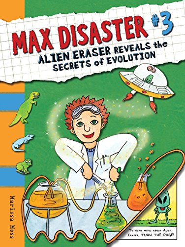 Max Disaster #3: Alien Eraser Reveals the Secrets of Evolution (Max Disaster (Quality)) (0763644196) by Moss, Marissa