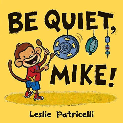 9780763644772: Be Quiet, Mike!