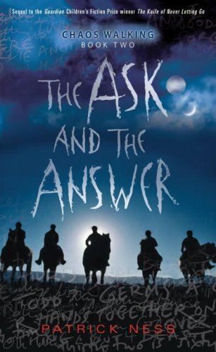 Stock image for The Ask and the Answer: Chaos Walking: Book Two for sale by SecondSale