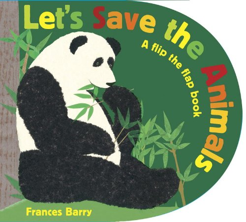 9780763645014: Let's Save the Animals: A flip the flap book