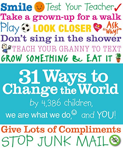 31 Ways to Change the World: Do, We Are What We