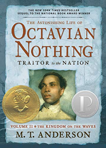 2: The Astonishing Life of Octavian Nothing,: Anderson, M.T.