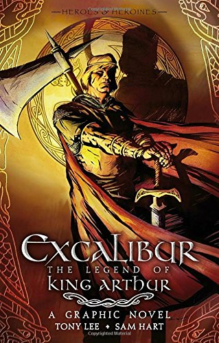 9780763646431: Excalibur: The Legend of King Arthur (Heroes & Heroines)