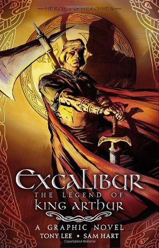 9780763646448: Excalibur: The Legend of King Arthur (Heroies & Heroines)