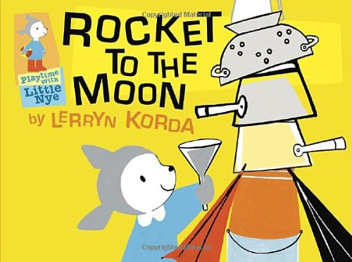 9780763646523: Rocket to the Moon (Playtime with Little Nye)