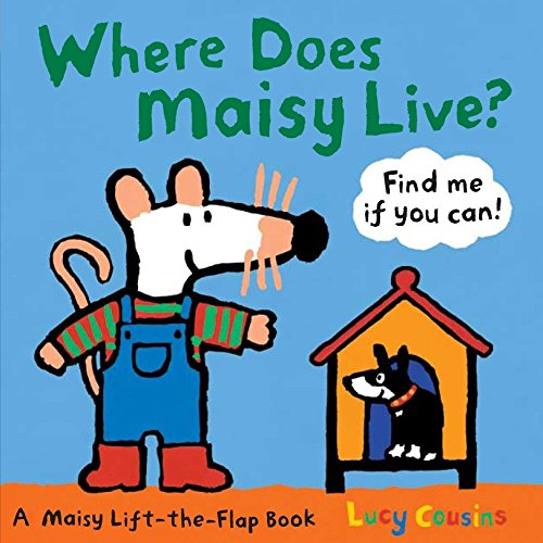 9780763646684: Where Does Maisy Live? (Maisy Lift-The-Flap Classic)