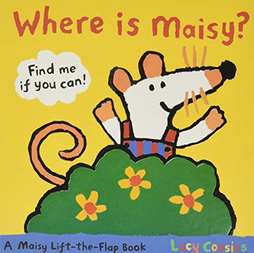 Where Is Maisy?: A Maisy Lift-the-Flap Book (0763646733) by Lucy Cousins