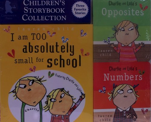 9780763647223: I Am Too Absolutely Small For School / Charlie and Lola's Opposites / Charlie and Lola's Numbers - 3 Book Set (Candlewick Storybook Collection)