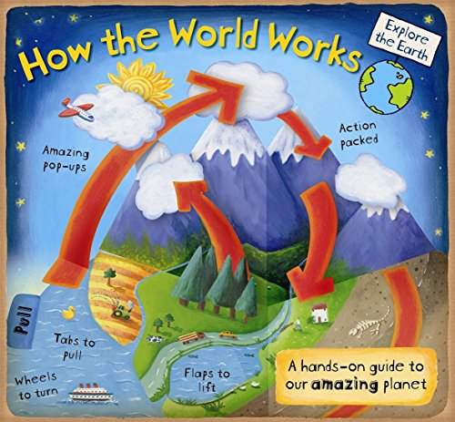 9780763648015: How the World Works: A Hands-On Guide to Our Amazing Planet (Explore the Earth)