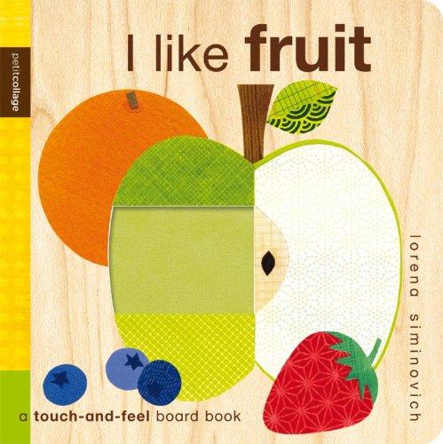 9780763648039: I Like Fruit (Petit Collage)