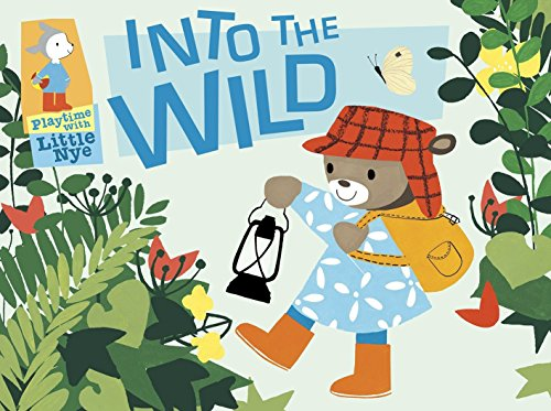 9780763648121: Into the Wild: Playtime with Little Nye