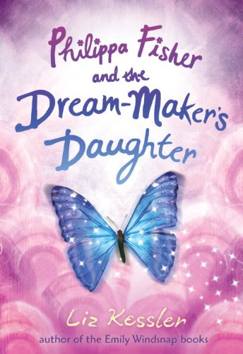 9780763648299: Philippa Fisher and the Dream-Maker's Daughter