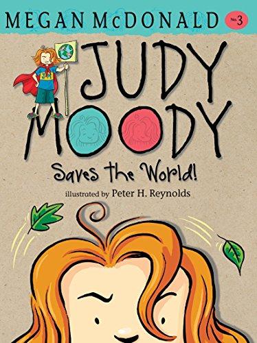 Judy Moody Saves the World! (Book #3): Megan McDonald