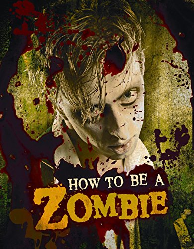 How to Be a Zombie: The Essential Guide for Anyone Who Craves Brains (0763649341) by Serena Valentino